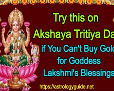 Try this on Akshaya Tritiya Day if You Can't Buy Gold for Goddess Lakshmi's Blessings