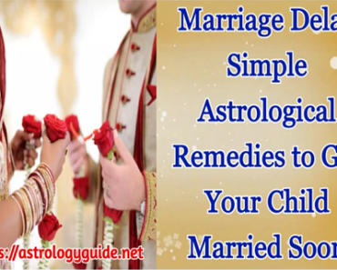 Marriage Delay Simple Astrological Remedies