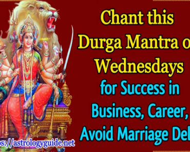 Chant Durga Mantra on Wednesdays for Success in Business, Career, Avoid Marriage Delay