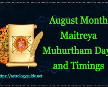 August Maitreya Muhurtham Days and Timings 2021